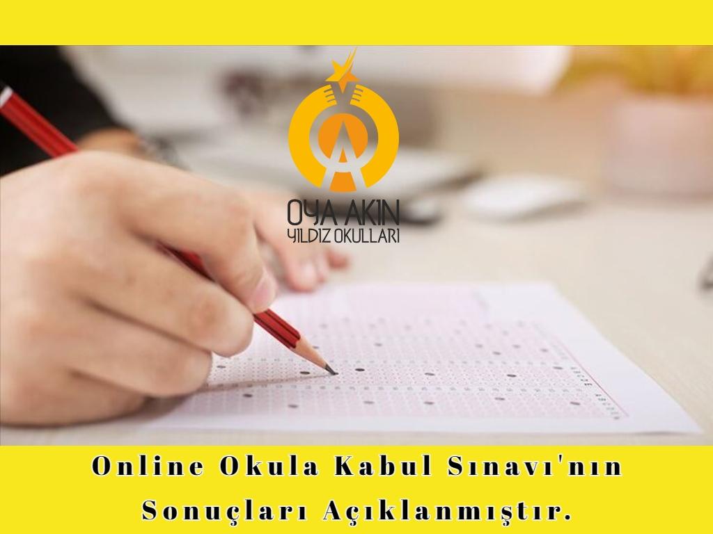 Online Okula Kabul Sınavı'nın Sonuçları açıklanmıştır.